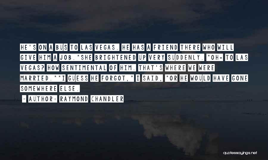 Las Vegas Quotes By Raymond Chandler