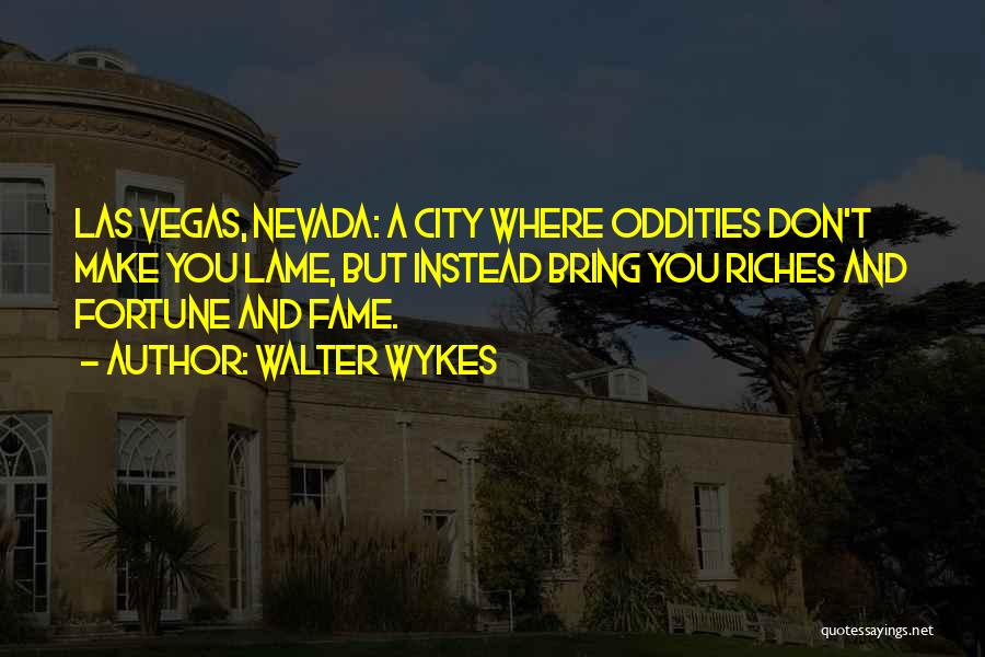 Las Vegas Quotes By Walter Wykes
