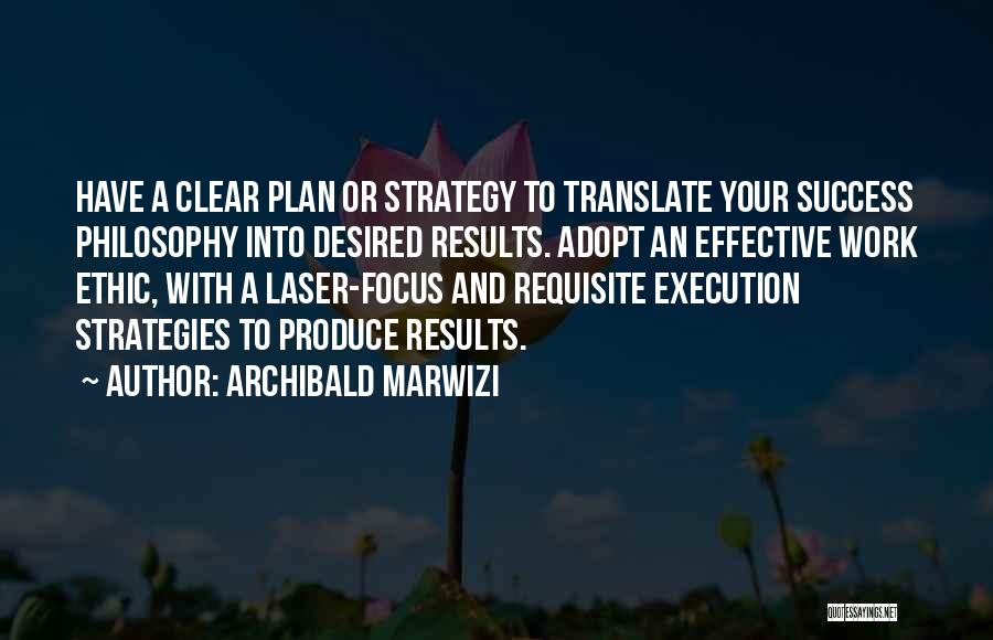 Laser Focus Quotes By Archibald Marwizi