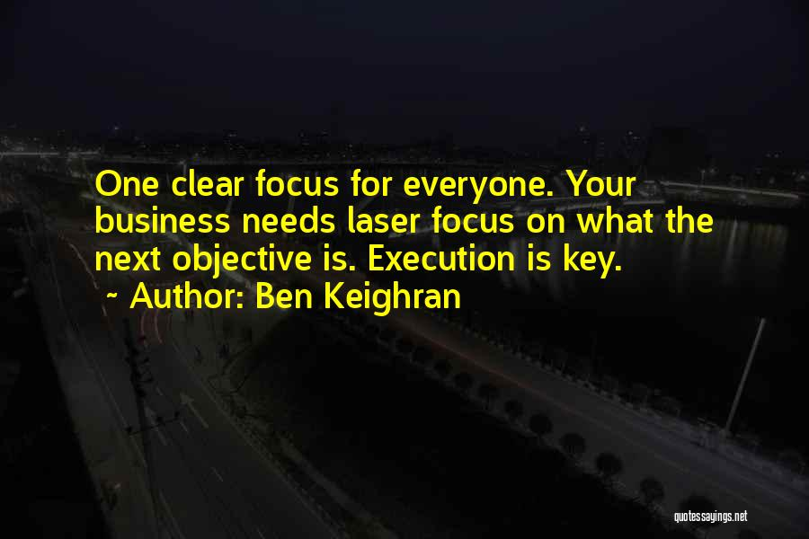 Laser Focus Quotes By Ben Keighran