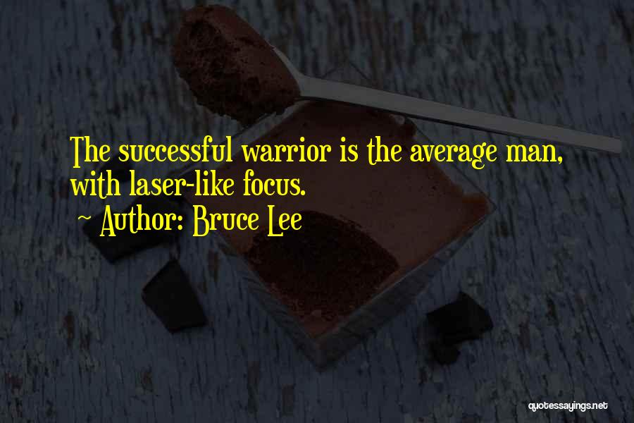 Laser Focus Quotes By Bruce Lee