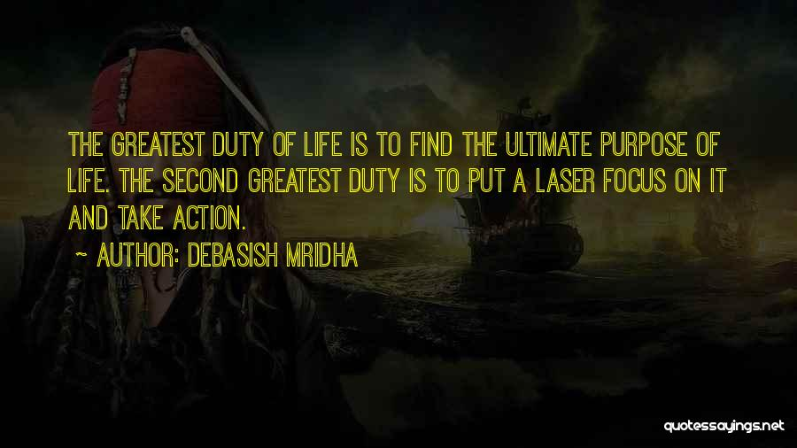 Laser Focus Quotes By Debasish Mridha
