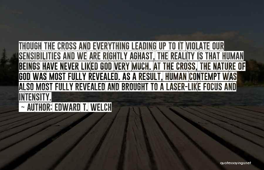 Laser Focus Quotes By Edward T. Welch