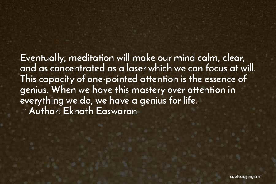 Laser Focus Quotes By Eknath Easwaran