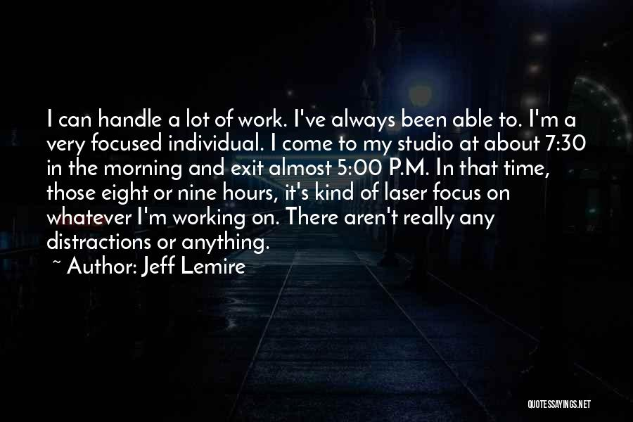 Laser Focus Quotes By Jeff Lemire