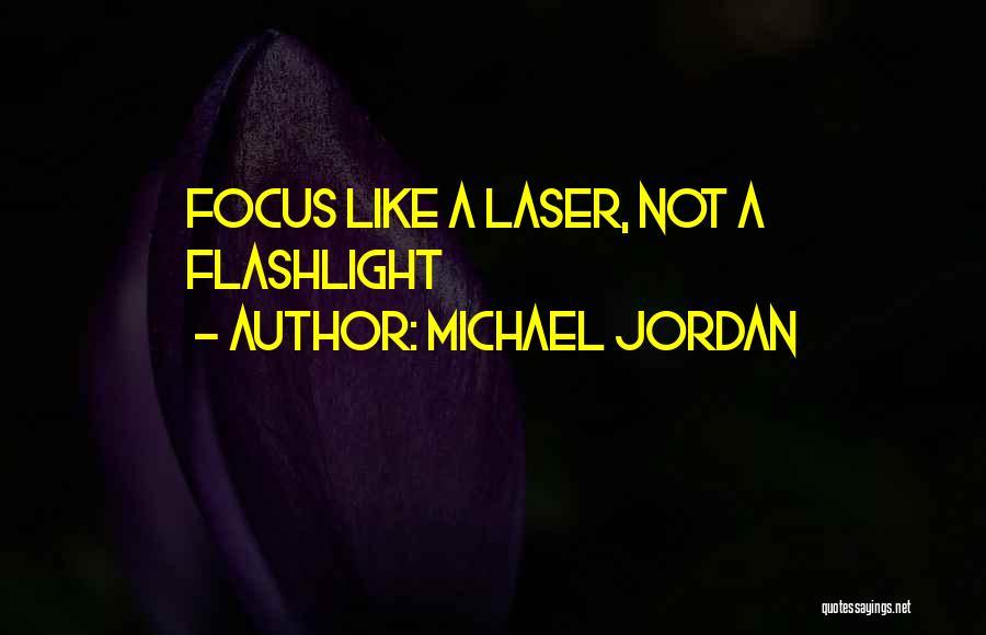 Laser Focus Quotes By Michael Jordan