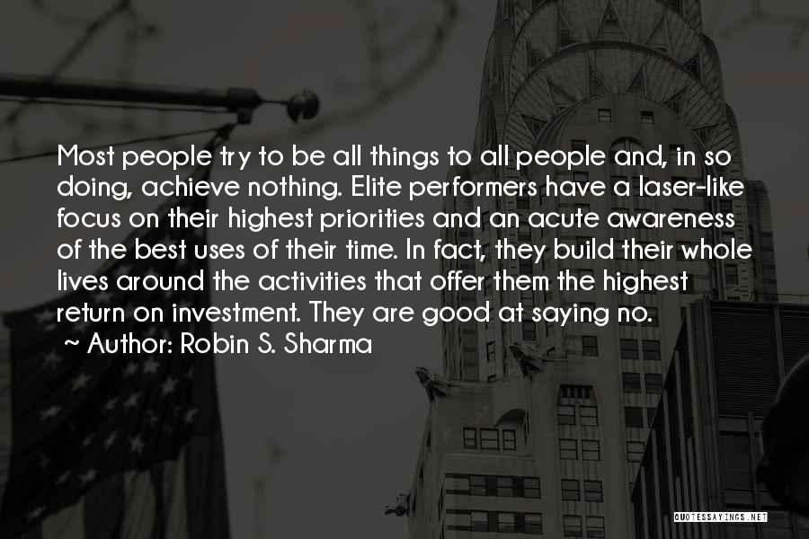 Laser Focus Quotes By Robin S. Sharma
