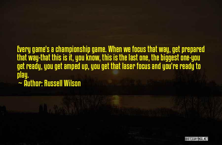 Laser Focus Quotes By Russell Wilson