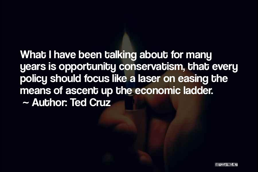 Laser Focus Quotes By Ted Cruz