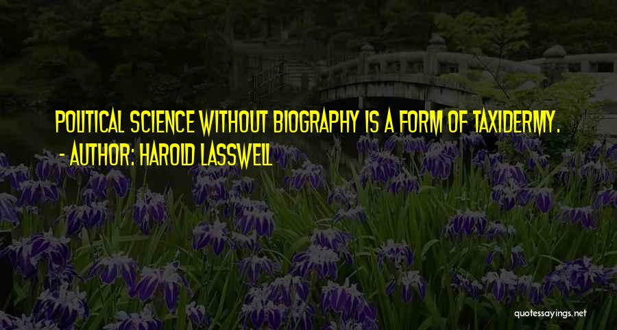Lasswell Quotes By Harold Lasswell