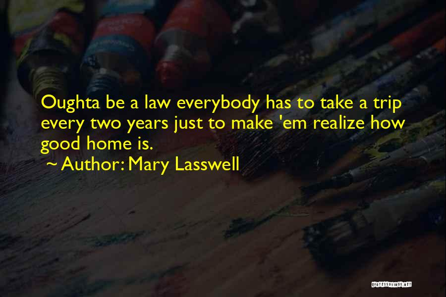 Lasswell Quotes By Mary Lasswell