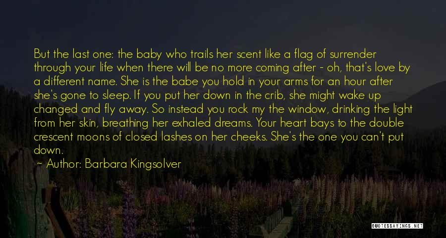 Last Baby Quotes By Barbara Kingsolver