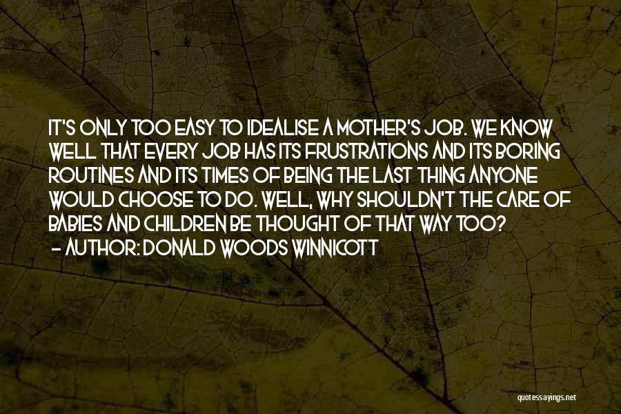 Last Baby Quotes By Donald Woods Winnicott