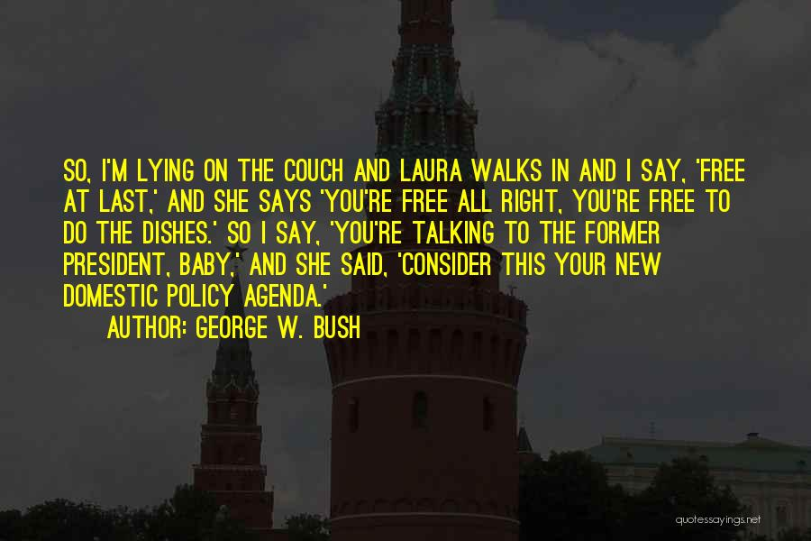Last Baby Quotes By George W. Bush