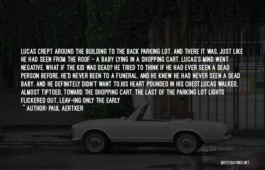Last Baby Quotes By Paul Aertker