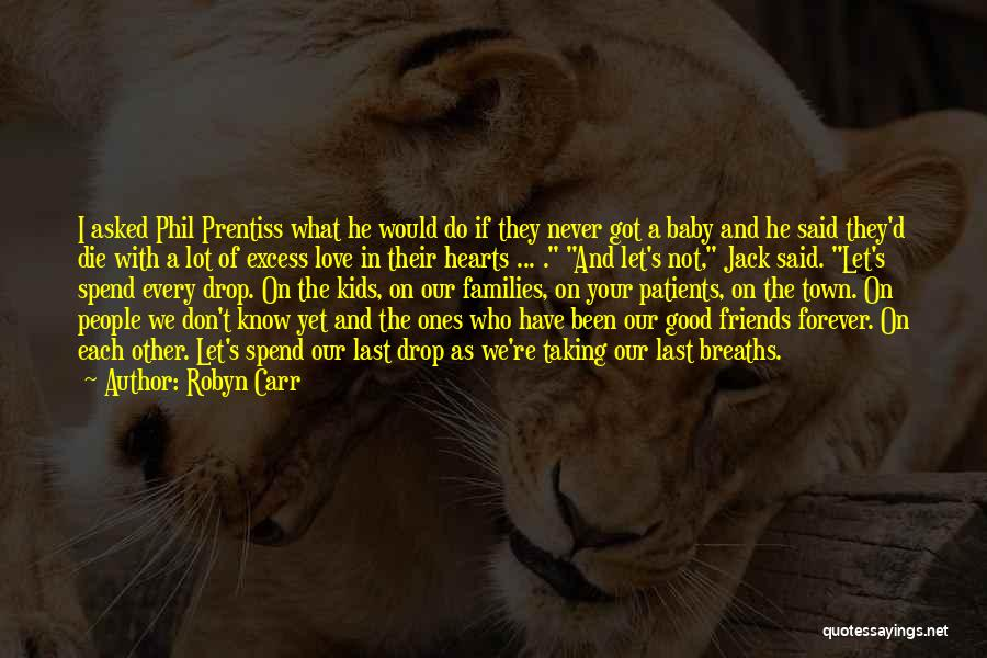 Last Baby Quotes By Robyn Carr