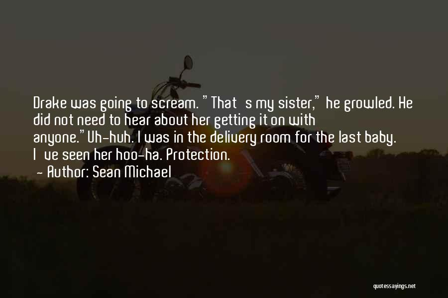 Last Baby Quotes By Sean Michael
