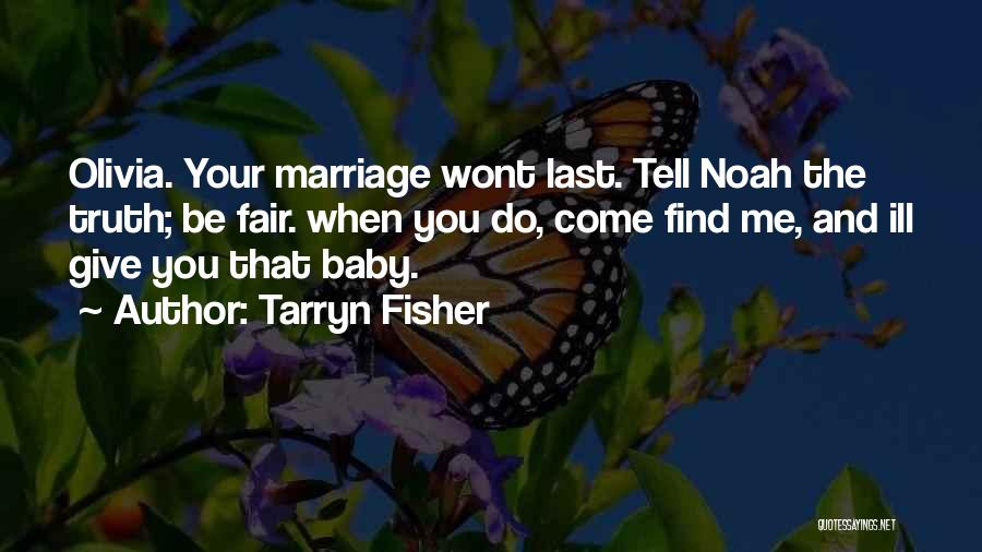 Last Baby Quotes By Tarryn Fisher