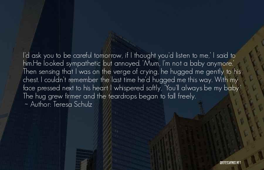 Last Baby Quotes By Teresa Schulz