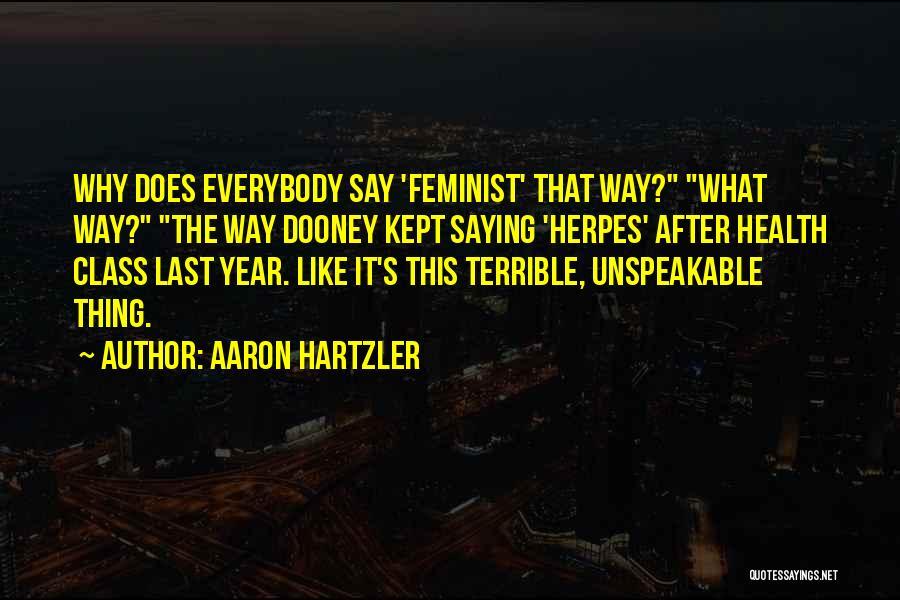 Last Class Quotes By Aaron Hartzler