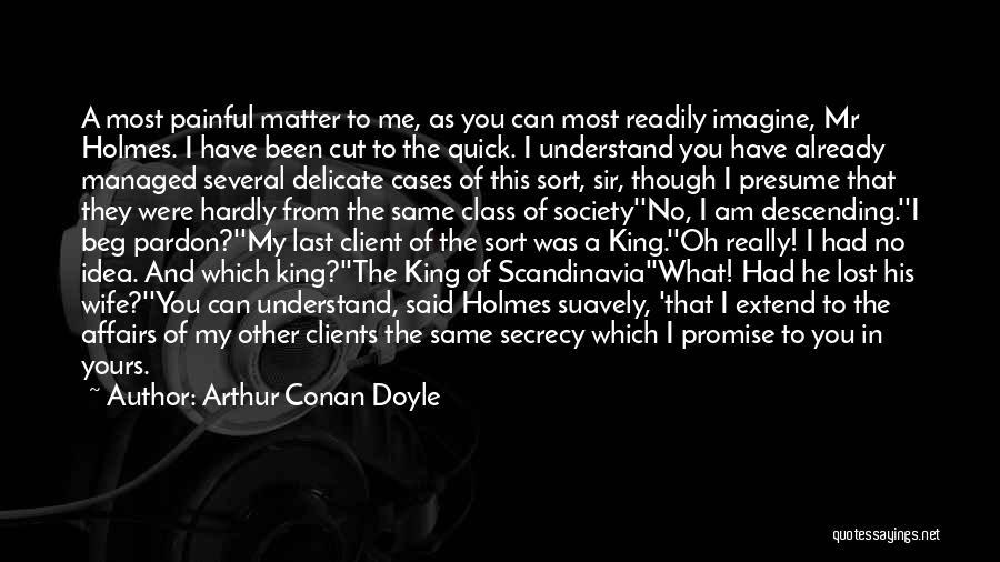 Last Class Quotes By Arthur Conan Doyle