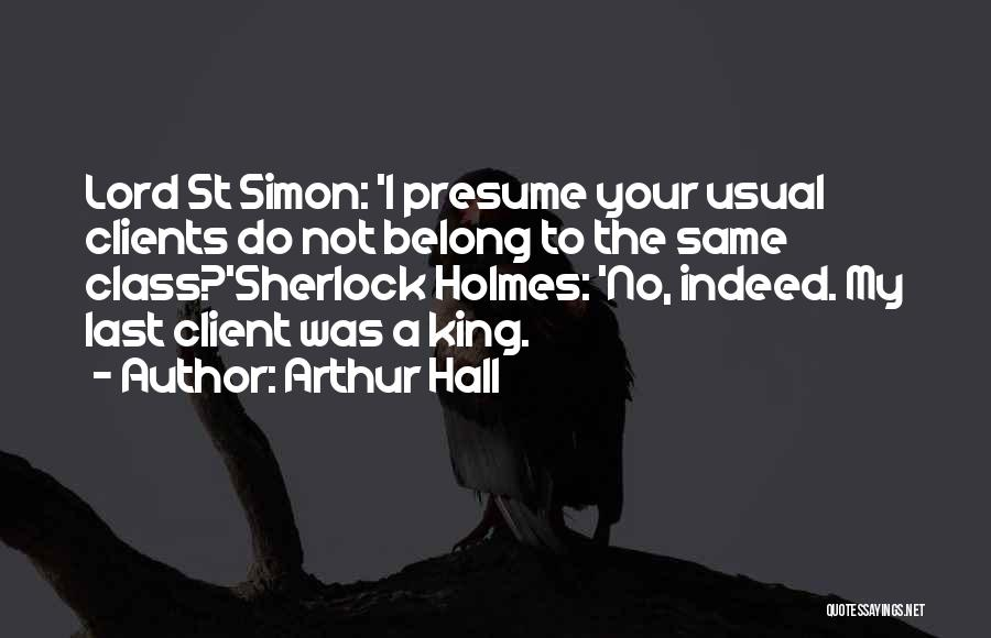 Last Class Quotes By Arthur Hall