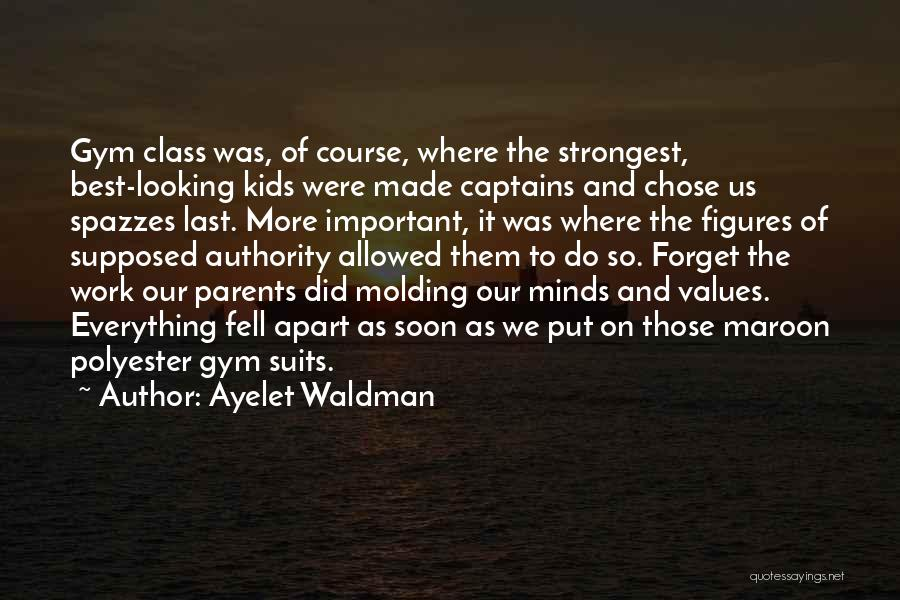 Last Class Quotes By Ayelet Waldman