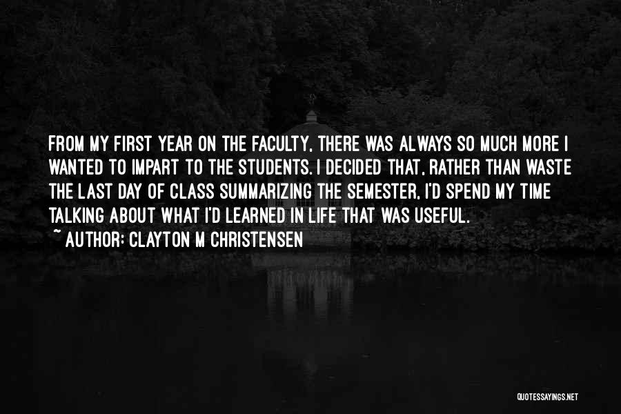Last Class Quotes By Clayton M Christensen