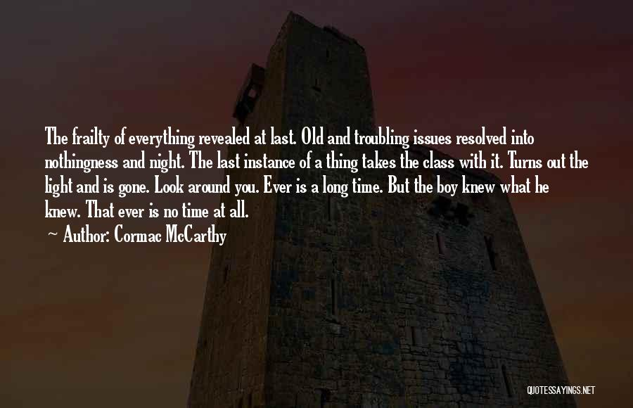 Last Class Quotes By Cormac McCarthy