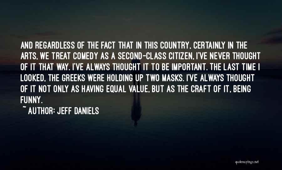 Last Class Quotes By Jeff Daniels