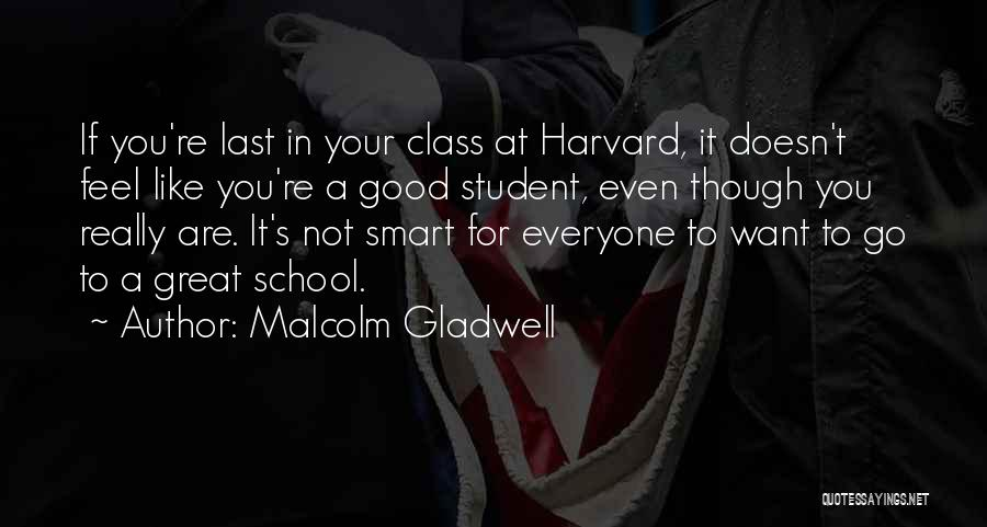 Last Class Quotes By Malcolm Gladwell
