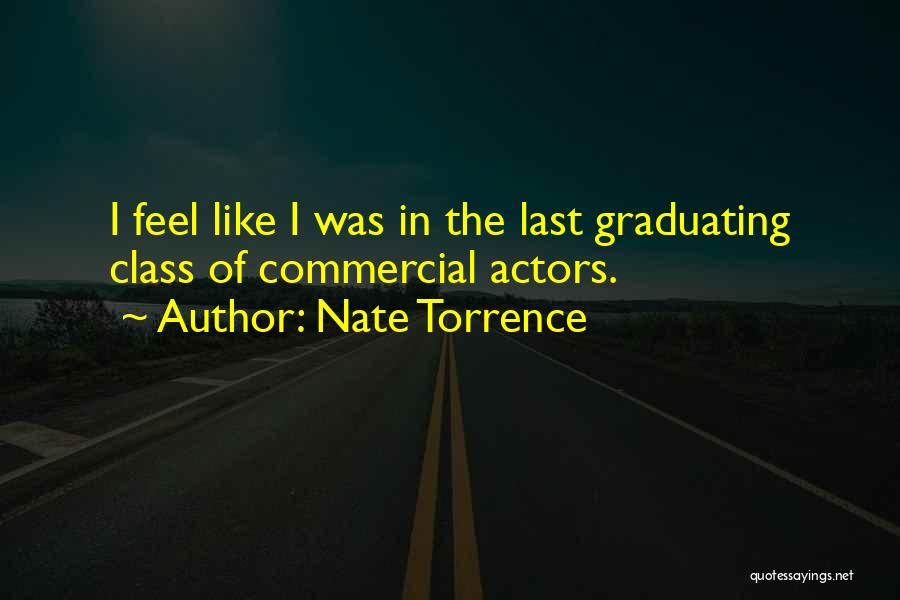 Last Class Quotes By Nate Torrence