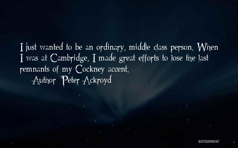 Last Class Quotes By Peter Ackroyd