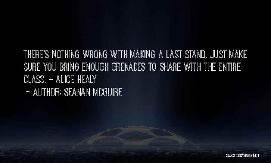 Last Class Quotes By Seanan McGuire