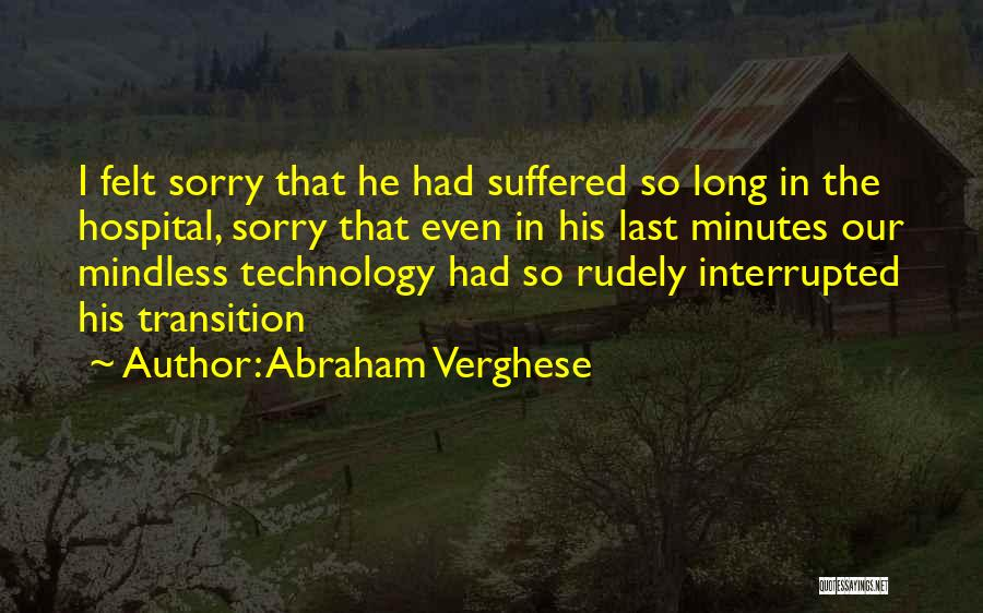 Last Minutes Quotes By Abraham Verghese