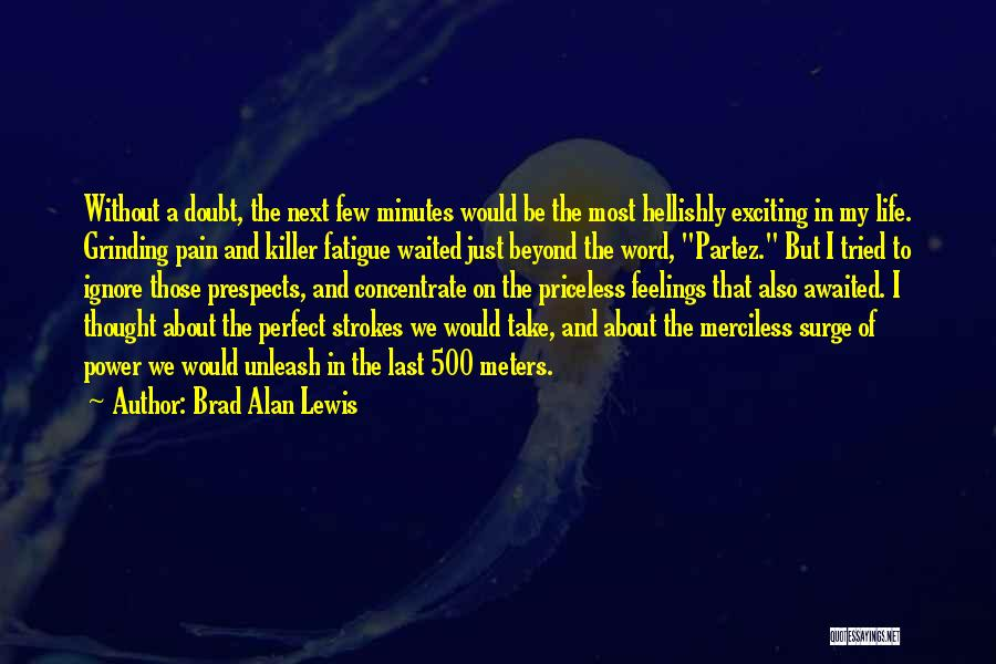 Last Minutes Quotes By Brad Alan Lewis
