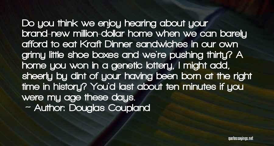 Last Minutes Quotes By Douglas Coupland