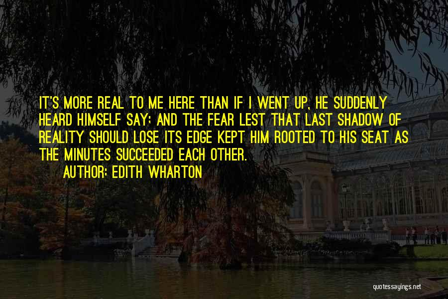 Last Minutes Quotes By Edith Wharton