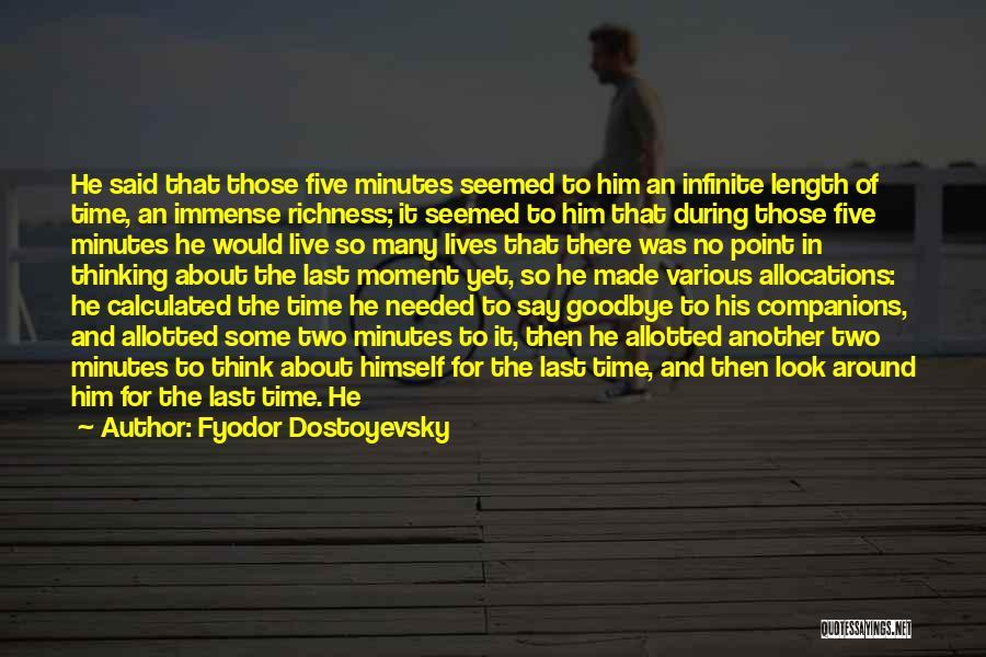 Last Minutes Quotes By Fyodor Dostoyevsky