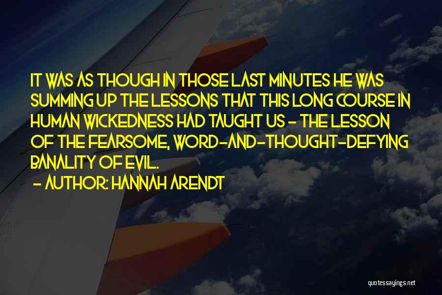 Last Minutes Quotes By Hannah Arendt