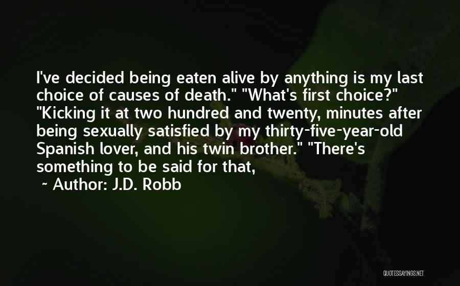 Last Minutes Quotes By J.D. Robb