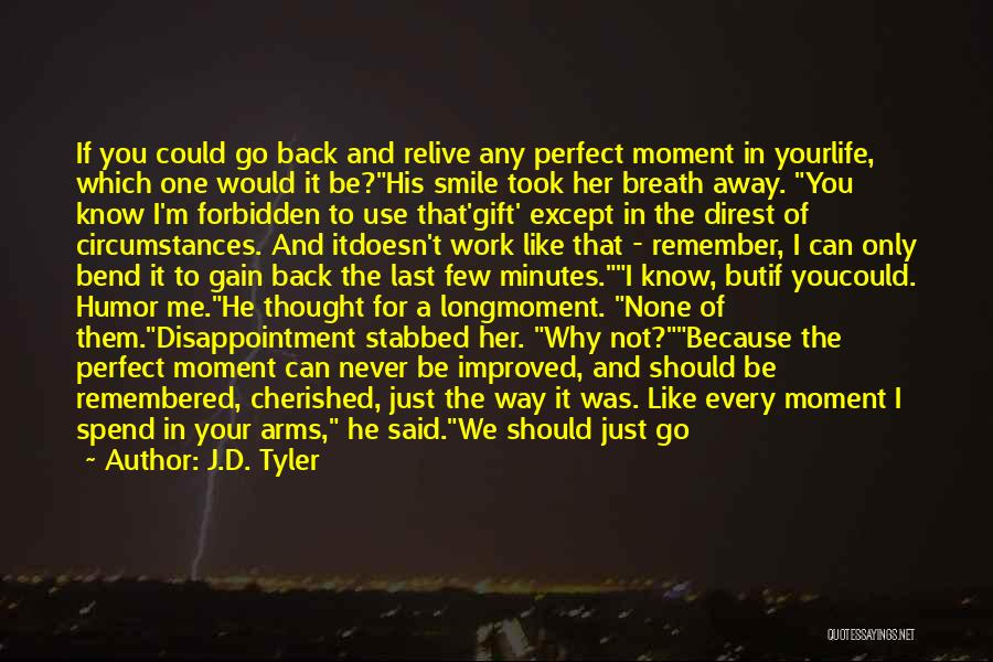 Last Minutes Quotes By J.D. Tyler