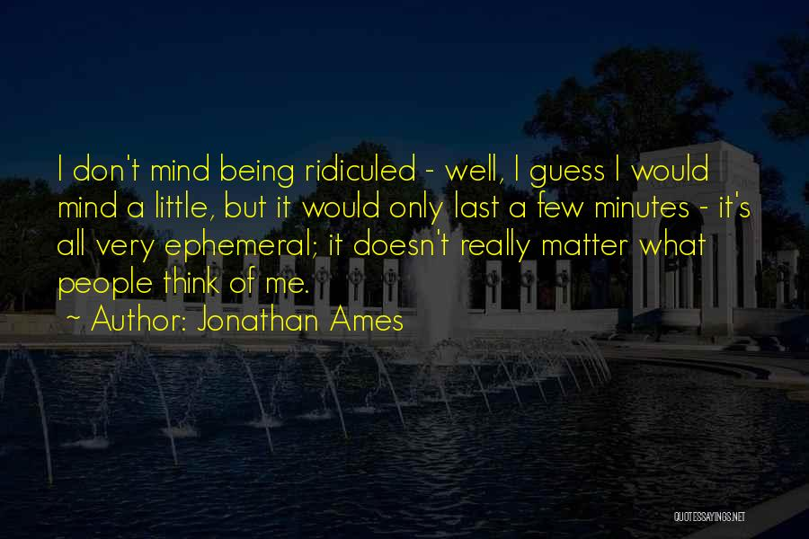 Last Minutes Quotes By Jonathan Ames