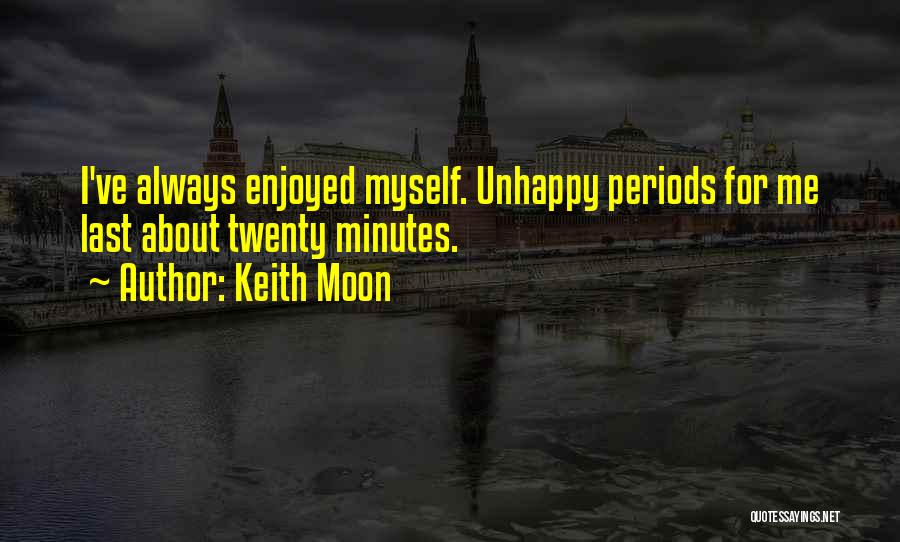 Last Minutes Quotes By Keith Moon