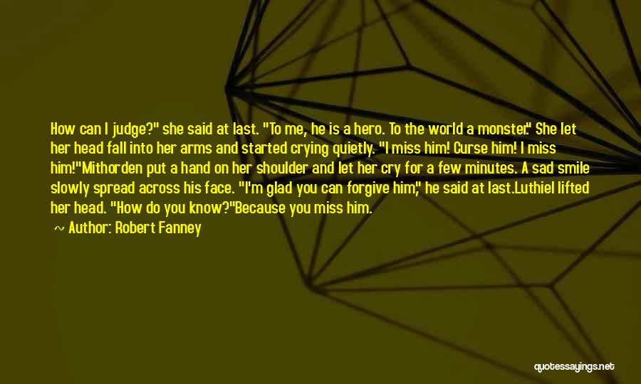 Last Minutes Quotes By Robert Fanney