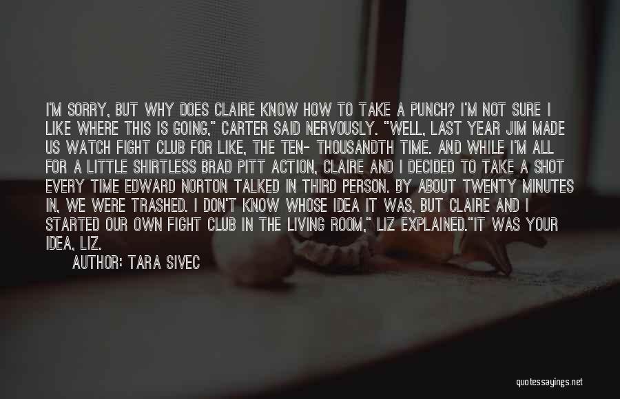 Last Minutes Quotes By Tara Sivec
