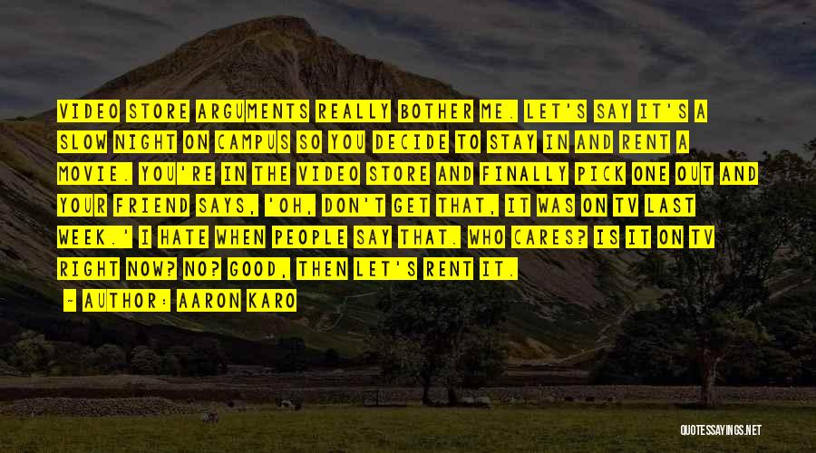 Last Night Movie Quotes By Aaron Karo