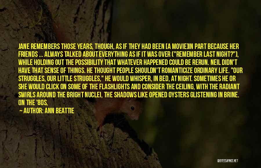 Last Night Movie Quotes By Ann Beattie
