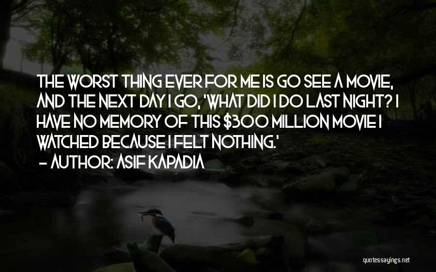Last Night Movie Quotes By Asif Kapadia