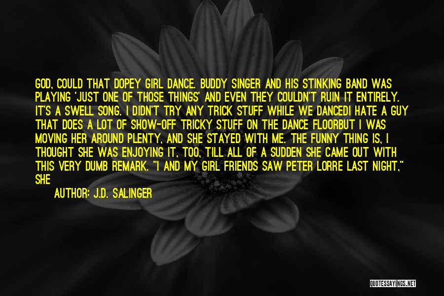 Last Night Movie Quotes By J.D. Salinger